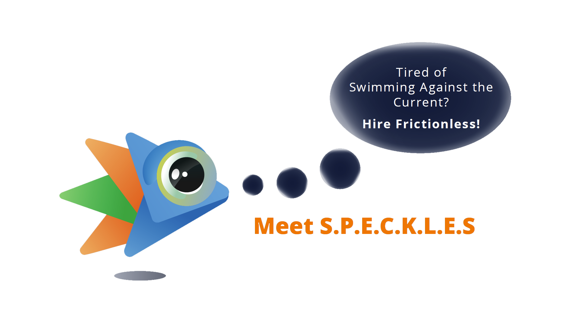 S.P.E.C.K.L.E.S., the Frictionless Solutions brand ambassador.